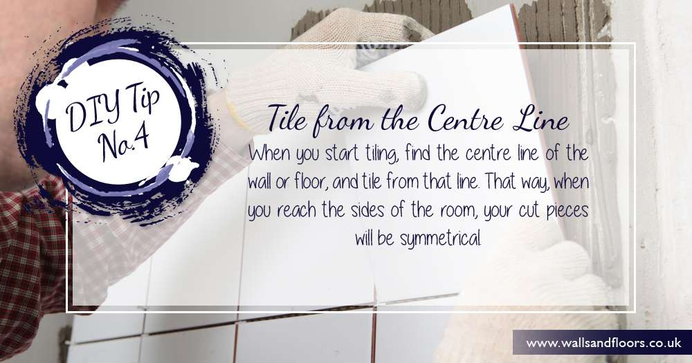 Always tile from the centre of the room